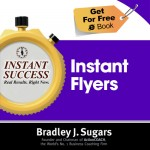 COVER E-BOOK (INSTANT FLYERS) - Instant Success - Bradley J. Sugars (Brad Sugars)
