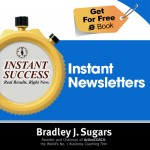 COVER E-BOOK (INSTANT NEWSLETTERS) - Instant Success - Bradley J. Sugars (Brad Sugars)