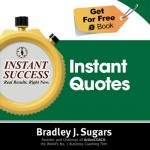 COVER E-BOOK (INSTANT QUOTES) - Instant Success - Bradley J. Sugars (Brad Sugars)