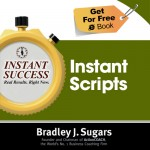 COVER E-BOOK (INSTANT SCRIPTS) - Instant Success - Bradley J. Sugars (Brad Sugars)