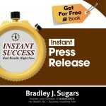 COVER E-BOOK (PRESS RELEASE) - Instant Success - Bradley J. Sugars (Brad Sugars)