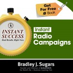 COVER E-BOOK (RADIO CAMPAIGNS) - Instant Success - Bradley J. Sugars (Brad Sugars)