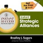 COVER E-BOOK (STRATEGIC ALLIANCES) - Instant Success - Bradley J. Sugars (Brad Sugars)