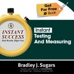 COVER E-BOOK (TESTING AND MEASURING) - Instant Success - Bradley J. Sugars (Brad Sugars)