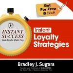 E-BOOK LOYALTY STRATEGIES - Instant Success - Bradley J. Sugars (Brad Sugars)